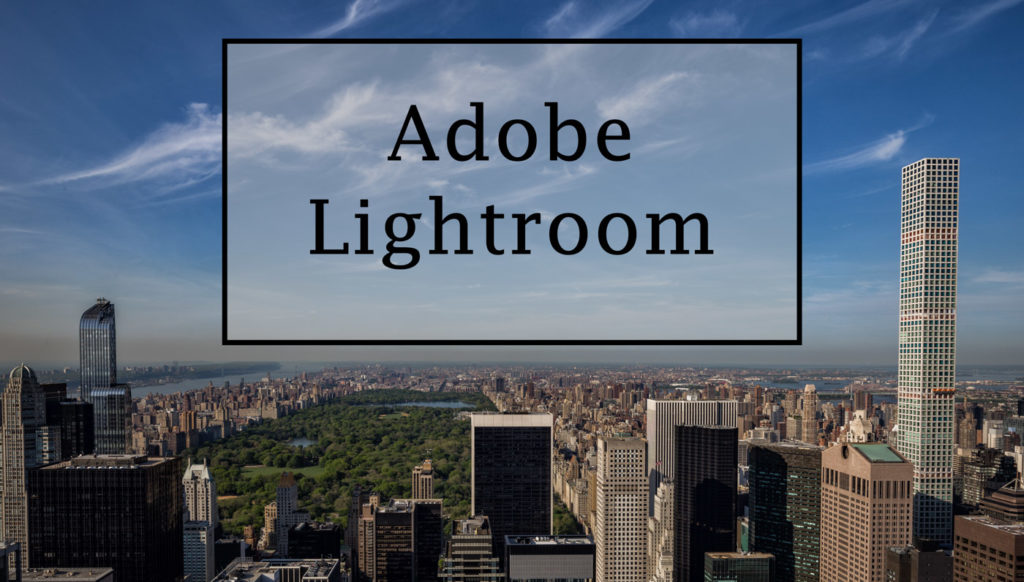 Adobe Lightroom: The perfect Library for Photographers